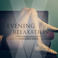 Evening Relaxation, Vol. 1 — сборник