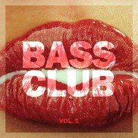 Bass Club, Vol. 1 — сборник