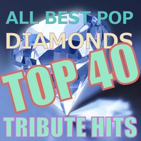 All Best Pop Diamonds Top 40 Tribute Hits — Benjamin Taylor