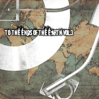 To the Ends of the Earth Vol. 3 — сборник