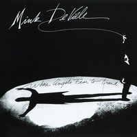 Where Angels Fear To Tread — Mink DeVille