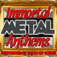 Immortal Metal Anthems — Union of Sound