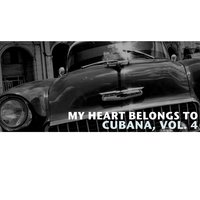 My Heart Belongs To Cubana, Vol. 4 — сборник