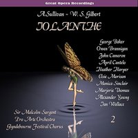 Sullivan: Iolanthe, or The Peer and the Peri [1958], Vol. 2 — Heather Harper, Sir Malcolm Sargent, Elsie Morison, John Cameron, Alexander Young, Ian Wallace