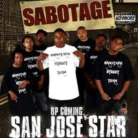 Up Coming San Jose Star — Sabotage