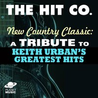 New Country Classics: A Tribute to Keith Urban's Greatest Hits — The Hit Co.