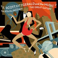 F. Scott Fitzgerald and the Music: Tales of the Jazz Age, the Great Gatsby — сборник