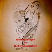 Phantom Thoughts — Screaming Roberts