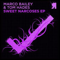 Sweet Narcoses EP — Marco Bailey & Tom Hades