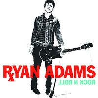 Rock N Roll — Ryan Adams