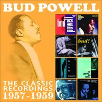 The Classic Recordings: 1957 - 1959 — Bud Powell
