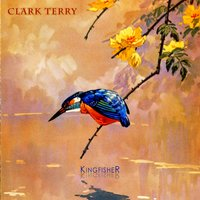 Kingfisher — Clark Terry