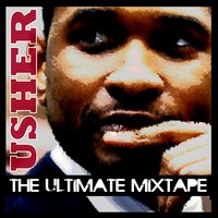 The Ulitmate Usher Mixtape — Usher