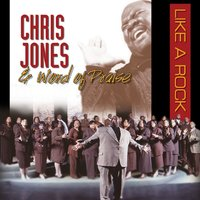 Like A Rock — Chris Jones & Word of Praise