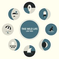 Low Tides — This Wild Life