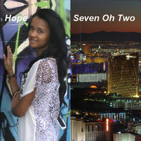 Seven Oh Two — Hope