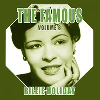 The Famous Billie Holiday, Vol. 8 — Billie Holiday