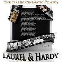 The Classic Cinematic Comedy - Laurel & Hardy, Vol. 1 — Laurel & Hardy