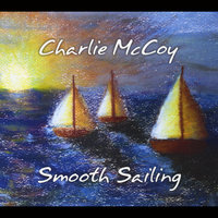 Smooth Sailing — Charlie McCoy