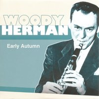 Early Autumn — Woody Herman, Джордж Гершвин