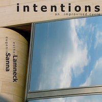 Intentions - An Improvised Cycle — Esther Lamneck, Eugenio Sanna, Esther Lamneck|Eugenio Sanna