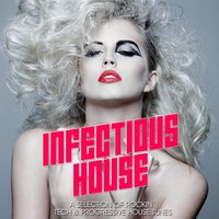 Infectious House Vibes, Vol. 1 — сборник