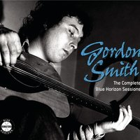 The Complete Blue Horizon Sessions — Gordon Smith