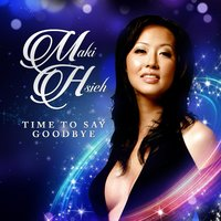 Time to Say Goodbye — Maki Hsieh