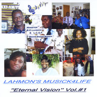 Eternal Vision, Vol. 1 — Lahmon's Music 4 Life