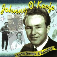 Love Songs & Ballads — Johnny O'Keefe