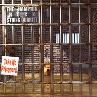 Take No Prisoners — The Hampton String Quartet