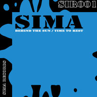Behind The Sun / Time To Rest — Sima