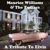 A Tribute To Elvis — Maurice Williams & The Zodiacs
