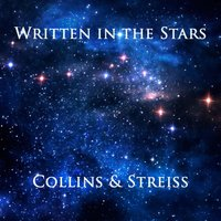 Written in the Stars — Collins and Streiss