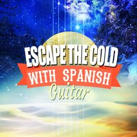 Escape the Cold with Spanish Guitar — Guitar Instrumental Music, Spanish Guitar Music, Latin Guitar, Spanish Guitar Music|Guitar Instrumental Music|Latin Guitar