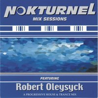Nokturnel Mix Sessions — Robert Oleysyck