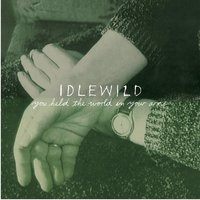 You Held The World In Your Arms — Idlewild