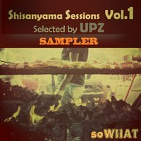 Shisanyama Sessions, Vol 1. (Selected by UPZ) — сборник