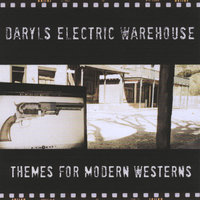 Themes for Modern Westerns — Daryl's Electric Warehouse