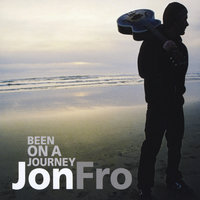 Been On a Journey — Jon Fro