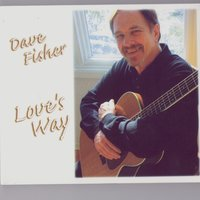 Love's Way — Dave Fisher