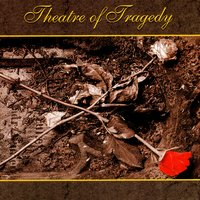 Theatre Of Tragedy — Theatre Of Tragedy