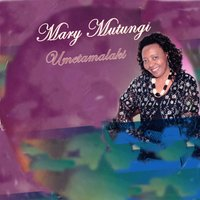Umetamalaki — Mary Mutungi