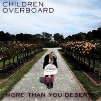 More Than You Deserve — Children Overboard