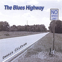 The Blues Highway — Dennis Clifton