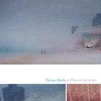 A Plea en Vendredi — Tamas Wells