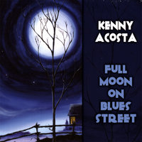 Full Moon On Blues Street — Kenny Acosta