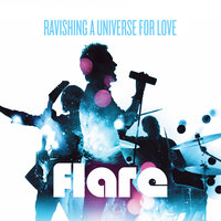 Ravishing A Universe For Love — Flare