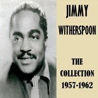 The Collection 1957-1962 — Jimmy Witherspoon