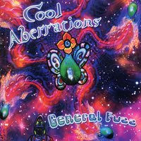 Cool Aberrations — General Fuzz
